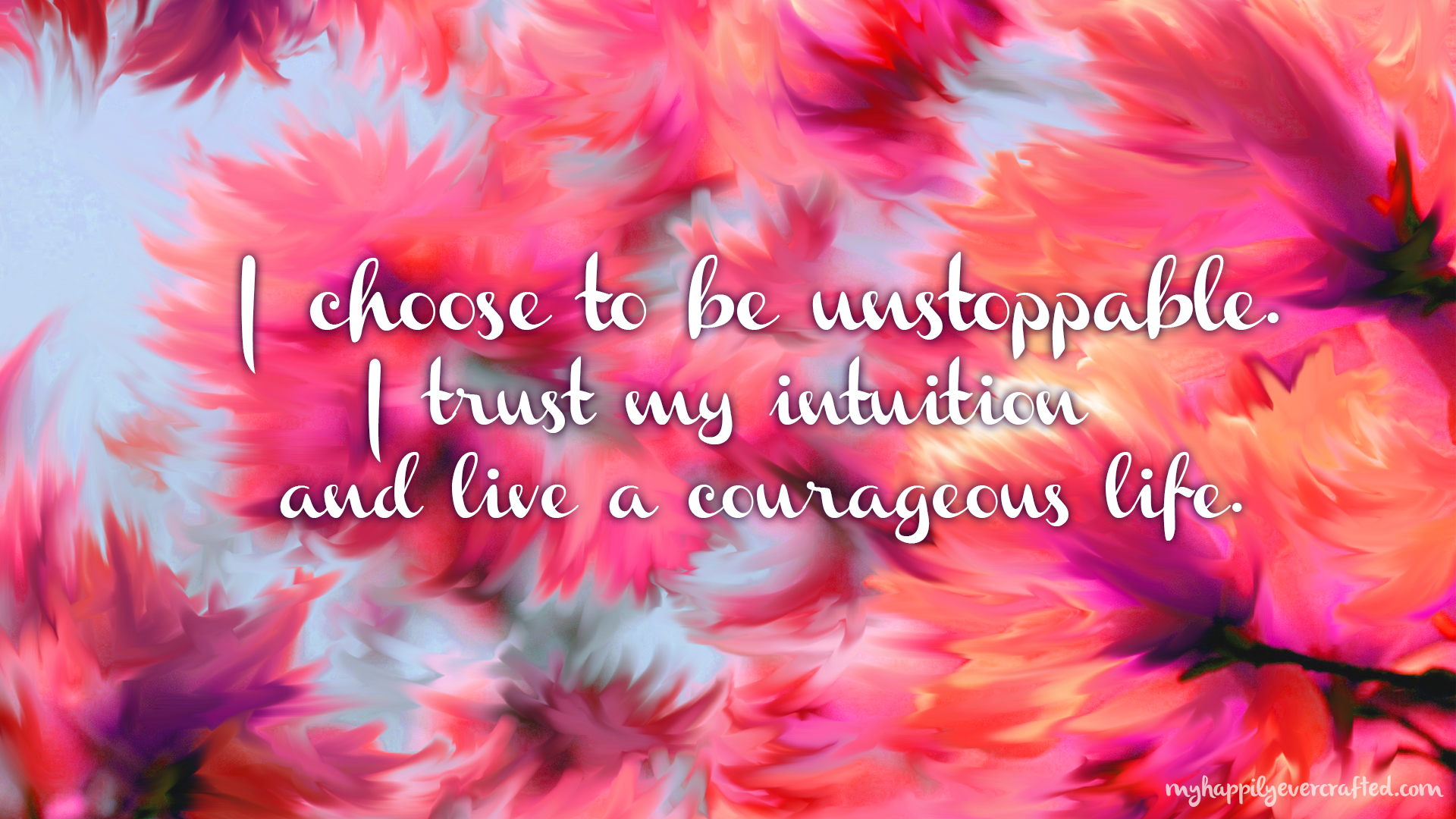 Wallpaper I Choose To Be Unstoppable My Happily Ever Crafted