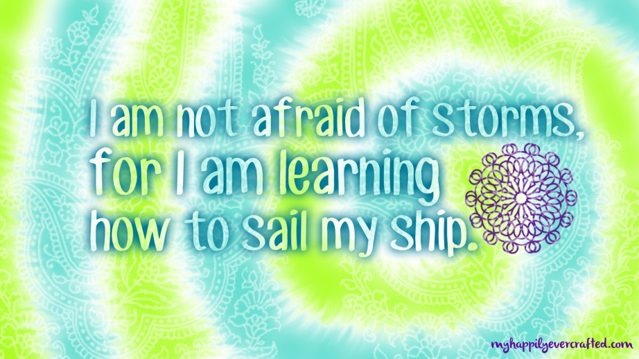 Learning To Sail My Ship - My Happily Ever Crafted